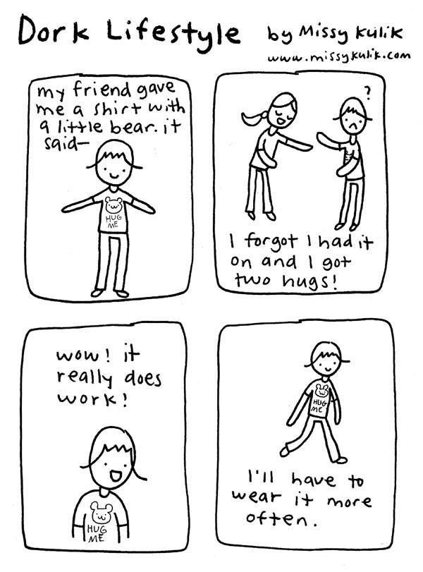 Dork Lifestyle: Hug Me