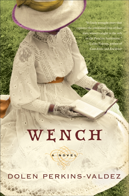 Oh, It's Tuesday: WENCH by Dolen Perkins-Valdez [Book 4 of 2010]