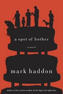 Dear Thursday: A SPOT OF BOTHER by Mark Haddon [Book 26 of 2010]