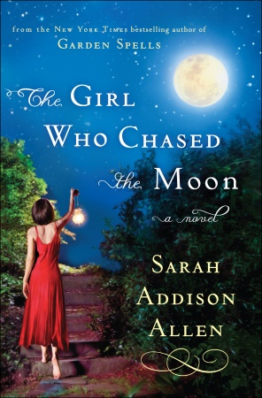 Dear Thursday: THE GIRL WHO CHASED THE MOON by Sarah Addison Allen [Book 27 of 2010]