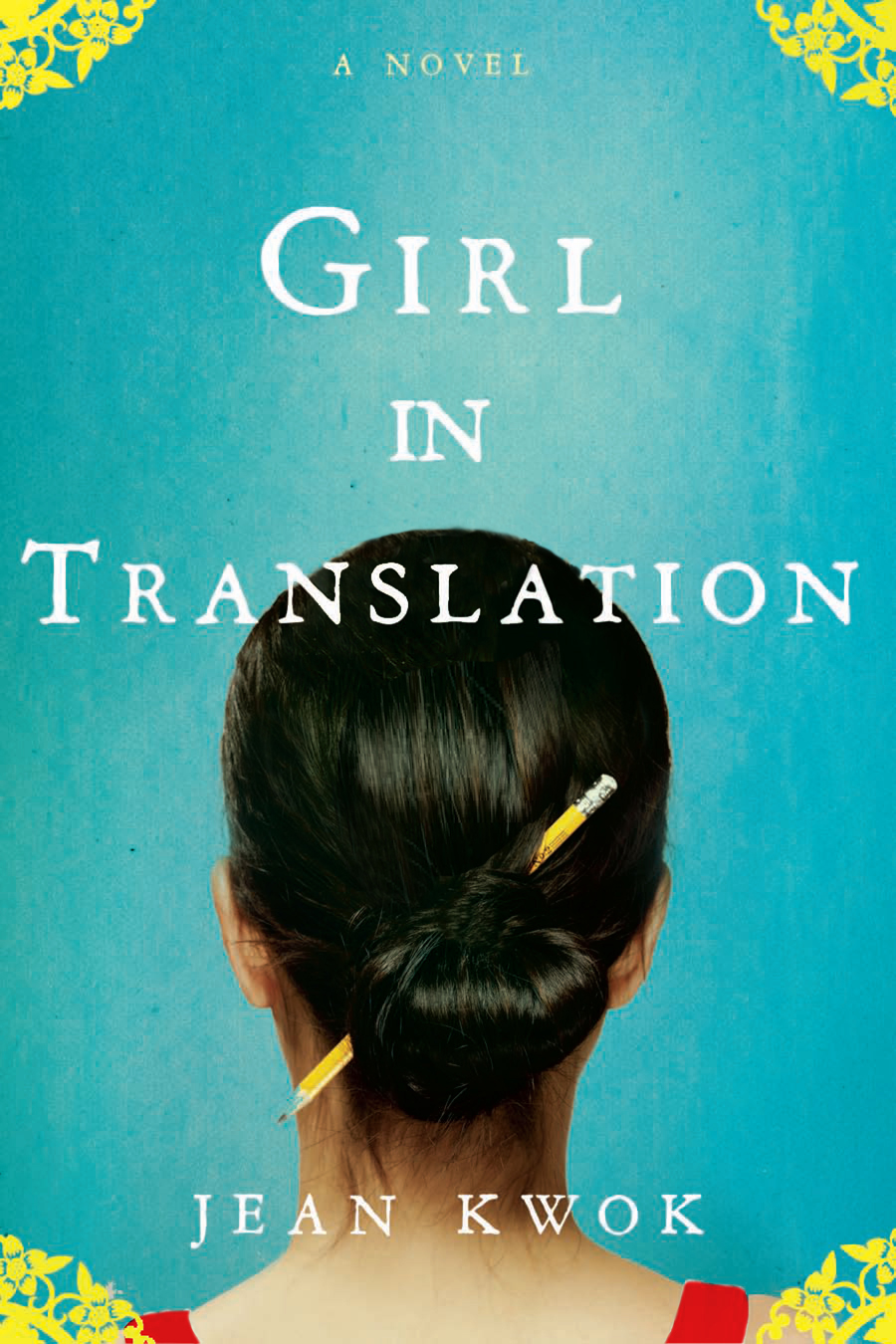 Dear Thursday: GIRL IN TRANSLATION by Jean Kwok [Book 29 of 2010]