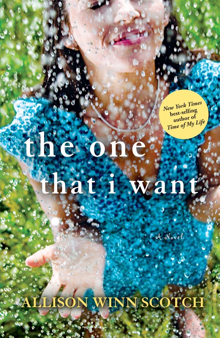Dear Thursday: THE ONE THAT I WANT by Allison Winn Scotch [Book 45 of 2010]