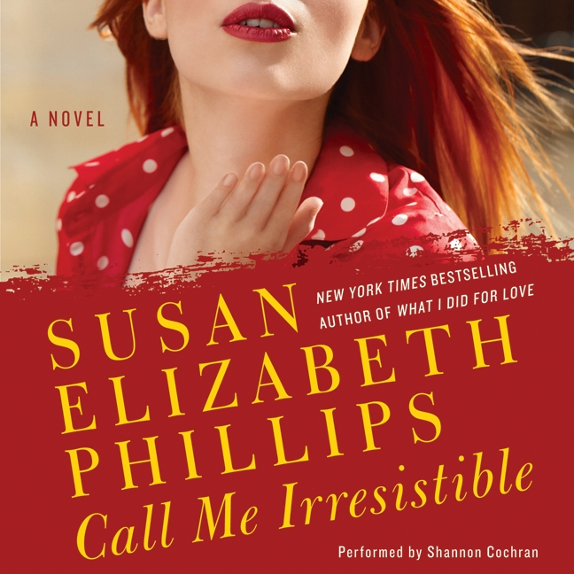 Dear Thursday: CALL ME IRRESISTIBLE by Susan Elizabeth Phillips [Book 6 of 2011]