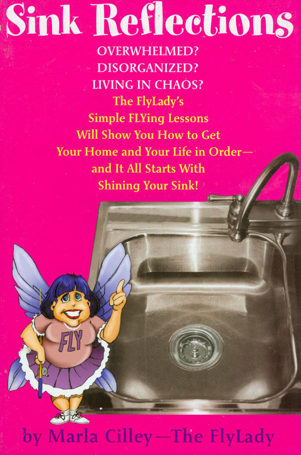 Dear Thursday: SINK REFLECTIONS by Marla Cilley [Book 8 of 2011]