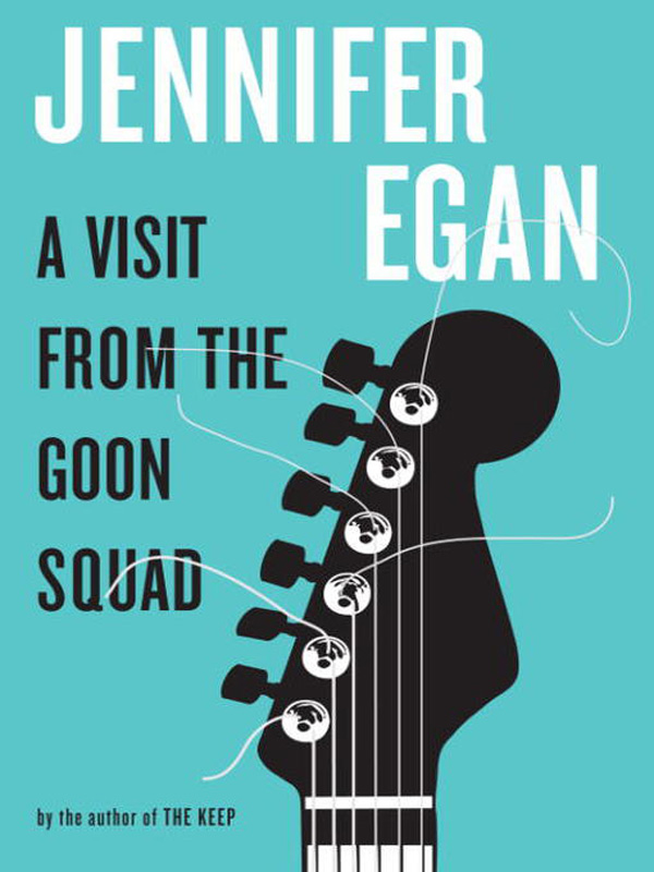 A VISIT FROM THE GOON SQUAD by Jennifer Egan: Book 18 of 2011 [Wow! It's Wednesday]