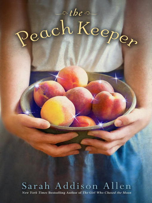 THE PEACH KEEPER by Sarah Addison Allen: Book 23 of 2011 [BOOK WEEK]