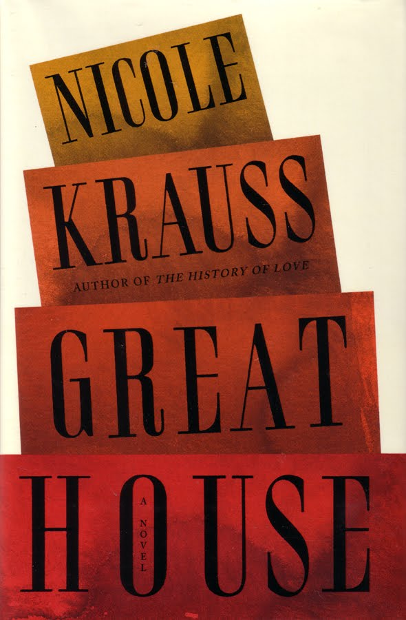 GREAT HOUSE by Nicole Krauss [Book 27 of 2011]