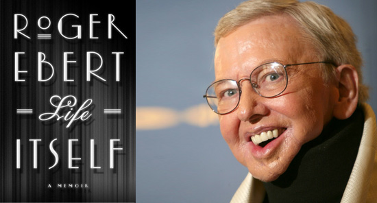 LIFE ITSELF by Roger Ebert: Book Review [The Ryan Dixon Line]