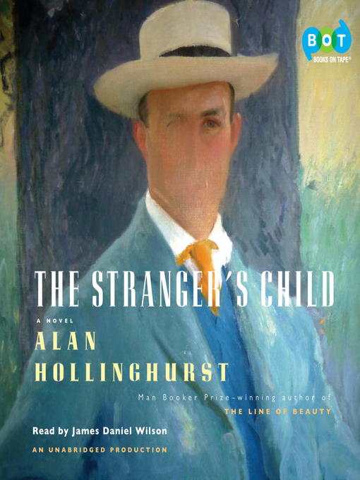THE STRANGER'S CHILD by Alan Hollinghurst: Book Review [The Ryan Dixon Line]